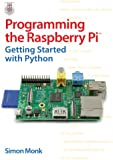 Programming the Raspberry Pi: Getting Started with Python