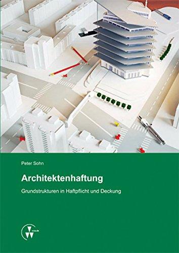Architektenhaftung: Grundstrukturen in Haftpflicht und Deckung (German Edition)