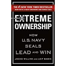 Extreme Ownership: How US Navy Seals Lead and Win