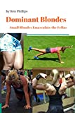 Dominant Blondes: Small Blondes Emasculate the Fellas