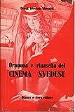 Dramma e rinascita del cinema svedese