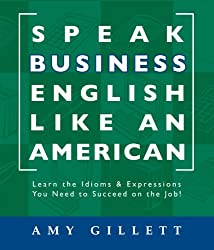 Speak Business English Like an American (English Edition)