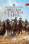 Mientras la patria exista par Fernando Martínez Laínez
