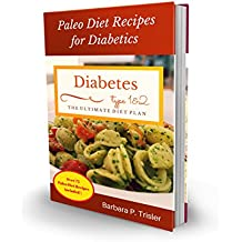 Diabetes: Paleo Diet Recipes for Diabetics (Over 75 recipes included) (English Edition)