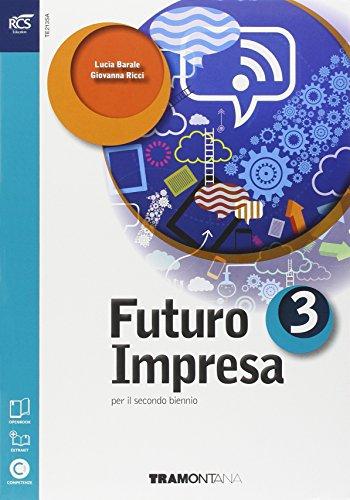 Futuro impresa. Per le Scuole superiori. Con e-book. Con espansione online: 3