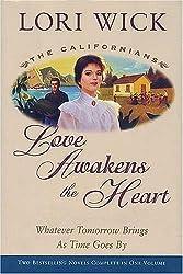 Love Awakens the Heart (Californians) by Lori Wick (2004-10-31)