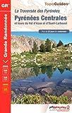 Telecharger Livres La Traversees des Pyrenees Centrales et tours du Val d Azun et d Oueil Larboust GR 10 (PDF,EPUB,MOBI) gratuits en Francaise