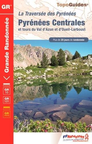 La Traverses des Pyrnes Centrales et tours du Val d'Azun et d'Oueil-Larboust : GR 10
