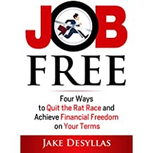 Job Free: Four Ways to Quit the Rat Race and Achieve Financial Freedom on Your Terms (English Edition)