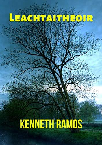 Leachtaitheoir (Irish Edition) por Kenneth  Ramos