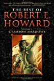 Crimson Shadows: 1 (Best of Robert E Howard)