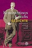 Gedichte: Das Hauptwerk griechisch und deutsch (Kalliope - Studien zur griechischen und lateinischen Poesie, Band 1)