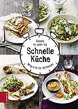 Schnelle Küche: Rezepte für jeden Tag, fertig in 10-20-30 Minuten
