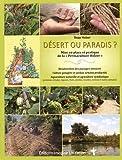 """Désert ou paradis ? : Mise en place et pratique de la """"Permaculture Holzer"""""""