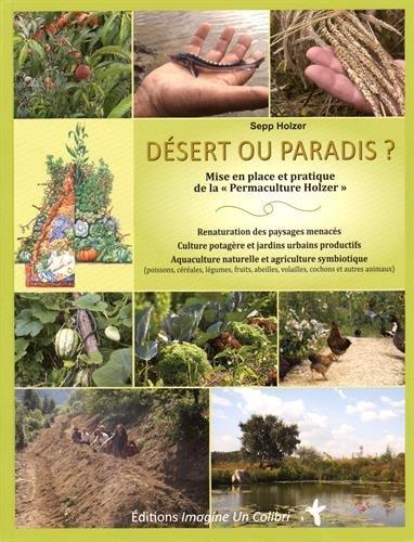 Désert ou paradis ? : Mise en place et pratique de laPermaculture Holzer