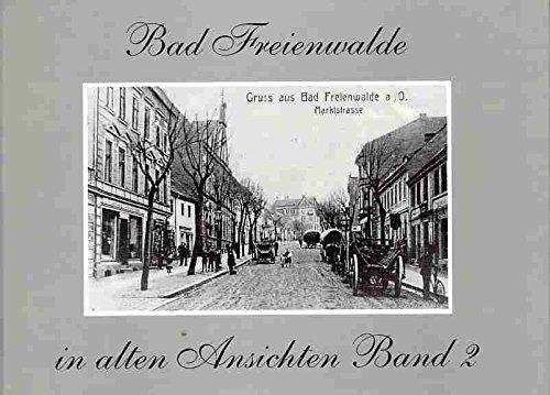 Bad Freienwalde in alten Ansichten, Band 2 -