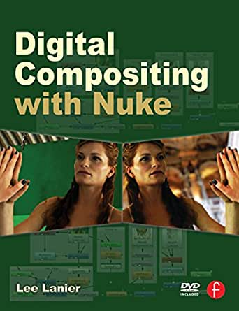 Digital Compositing with Nuke eBook: Lee Lanier: Amazon in: Kindle Store