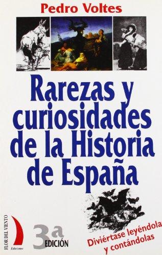 Rarezas Y Curiosidades De La Historia De España