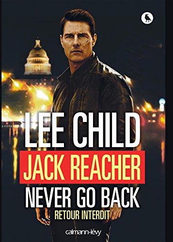 Jack Reacher Never go back (Retour interdit) par Lee Child