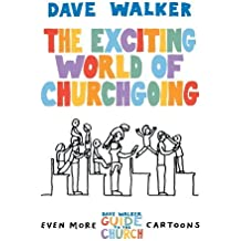 The Exciting World of Churchgoing: A Dave Walker Guide by Dave Walker (2010-08-24)