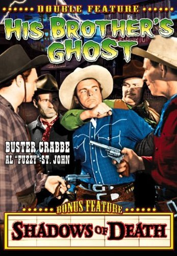 Shadows of Death/His Brothers Ghost:D by Buster Crabbe