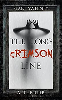 The Long Crimson Line: A Thriller (Ricky Madison Book 1) by [Sweeney, Sean]