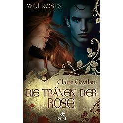 Die Tränen der Rose: Wild Roses, Staffel 1, komplett