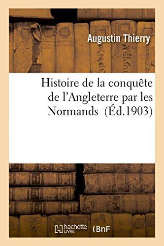 Histoire de la conquête de l'Angleterre par les Normands par THIERRY-A