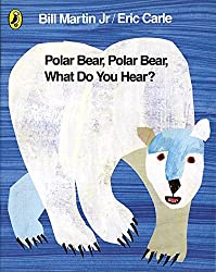 Polar Bear, Polar Bear, What Do You Hear? by Eric Carle (2007-06-28)
