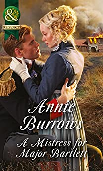 A Mistress For Major Bartlett (Mills & Boon Historical) (Brides of Waterloo Book 2) by [Burrows, Annie]
