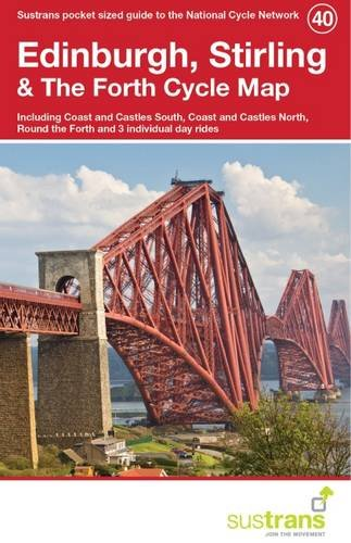 Edinburgh, Stirling & the Forth Cycle Map 40: Including Coast & Castles South, Coast and Castles North, Round the Forth and 3 Individual Day Rides