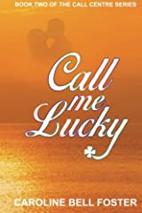Call Me Lucky: Volume 2 (The Call Center Series Book) Paperback