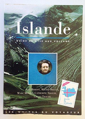 ISLANDE. Le guide de l'le aux volcans avec les Fro et Gronland, 3me dition