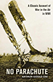No Parachute: A Classic Account of War in the Air in WWI