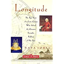 Longitude Large Print (The True Story of a Lone Genius Who Solved the Greatest Scientific Problem of by Dava Sobel (1995-08-02)