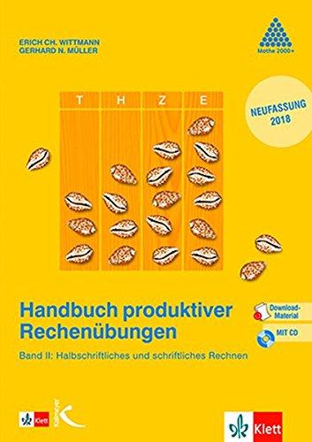 Handbuch produktiver Rechenübungen: Band II: Vom halbschriftlichen zum schriftlichen Rechnen