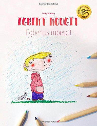 Egbert rougit/Egbert rubescit: Un livre à colorier pour les enfants (Edition bilingue français-latin)