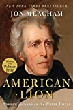 [American Lion: Andrew Jackson in the White House] (By: Jon Meacham) [published: November, 2008]