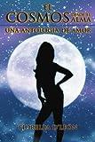 El Cosmos desde el Alma una antolog??a de Amor by Fiorella D'Le??n (2012-04-30)