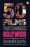 #6: 50 Films That Changed Bollywood, 1995-2015