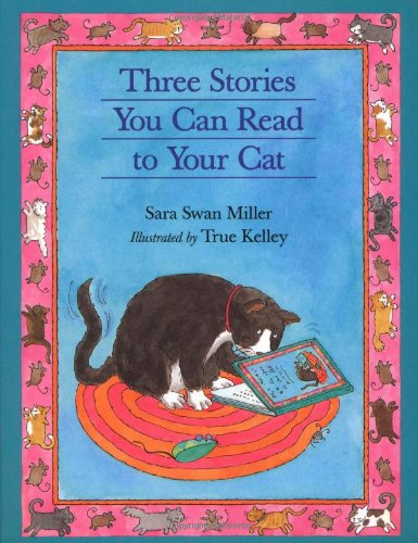 Three Stories You Can Read to Your Cat por Sara Swan Miller