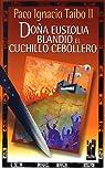 Doña Eustolia blandió el cuchillo cebollero par Taibo II