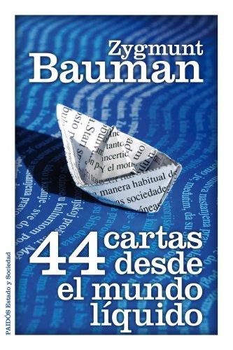44 cartas desde el mundo líquido (Estado y Sociedad) por Zygmunt Bauman