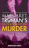 [Margaret Truman's Internship in Murder] (By (author) Margaret Truman , By (author) Donald Bain) [published: May, 2016]