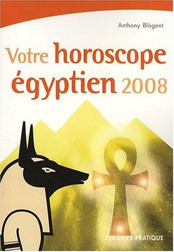 Votre horoscope égyptien par Anthony Blégent