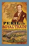 Peril on the Royal Train (The Railway Detective Series)