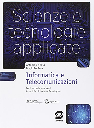 Scienze e tecnologie applicate. Informatica e telecomunicazioni. Con e-book. Con espansione online. Per gli Ist. tecnici