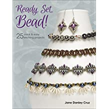 Ready, Set, Bead!: 25 quick & easy stitching projects