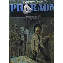 Pharaon, tome 3 : L'incarnation de Seth