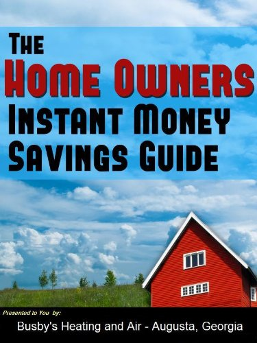 Augusta Ga Heating and Air Contractor's Money Saving Tips for Home Owners (English Edition) -